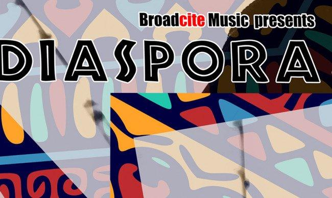 Broadcite The Diaspora Sessions